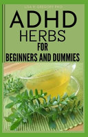 ADHD Herbs for Beginners and Dummies