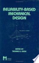 Reliability Based Mechanical Design