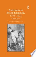Americans in British Literature, 1770–1832