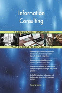 Information Consulting A Complete Guide   2020 Edition