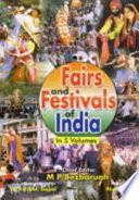 Fairs and Festivals of India: Bihar, Jharkhand, Orissa, West Bengal, Arunachal Pradesh, Assam, Manipur, Meghalaya, Mizoram, Nagaland, Sikkim, Tripura