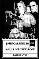 John Carpenter Adult Coloring Book Legendary Horror Filmaking Genius And The Halloween Serials Creator Cult Producer And Acclaimed Musician Inspired