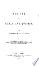 A Manual of Roman Antiquities  With     illustrations Book