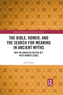 The Bible  Homer  and the Search for Meaning in Ancient Myths