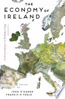 """""""The Economy of Ireland: Policy-Making in a Global Context"""" by John O'Hagan, Francis O'Toole"""