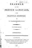 A grammar of the French language ... The tenth edition. Corrected.