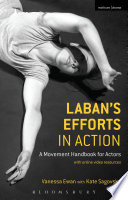 """""""Laban's Efforts in Action: A Movement Handbook for Actors with Online Video Resources"""" by Vanessa Ewan, Kate Sagovsky"""