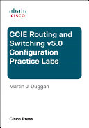 Cisco CCIE Routing and Switching v5.0 Configuration Practice Labs