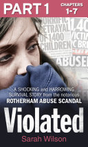 Violated: Part 1 of 3: A Shocking and Harrowing Survival Story from the Notorious Rotherham Abuse Scandal ebook