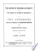 The history of freedom in antiquity   and  the history of freedom in christianity 0 Book PDF