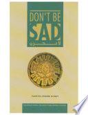 """""""Don't be Sad"""" by Faisal Ibn Muhammad"""