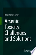 Arsenic Toxicity  Challenges and Solutions
