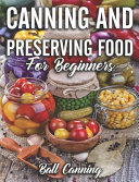 Canning And Preserving Food For Beginners Book