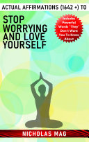 Actual Affirmations (1642 +) to Stop Worrying and Love Yourself