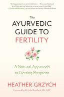 The Ayurvedic Guide to Fertility Pdf/ePub eBook