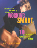 Successful Woman s Guide to Working Smart