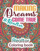 Realtor Making Dreams Come True Realtor Coloring Book