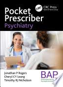 """Pocket Prescriber Psychiatry"" by Jonathan Rogers, Cheryl CY Leung, Timothy RJ Nicholson"
