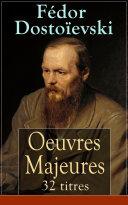 Pdf Fédor Dostoïevski: Oeuvres Majeures - 32 titres (L'édition intégrale) Telecharger