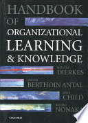 """Handbook of Organizational Learning and Knowledge"" by Meinolf Dierkes, Ariane Berthoin Antal, John Child, Ikujiro Nonaka"