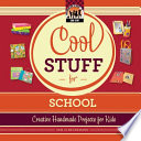 Cool Stuff for School  Creative Handmade Projects for Kids