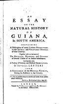 An Essay on the Natural History of Guiana, in South America