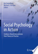 """Social Psychology in Action: Evidence-Based Interventions from Theory to Practice"" by Kai Sassenberg, Michael L.W. Vliek"