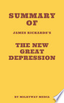 Summary of James Rickards s The New Great Depression Book