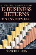 Strategies for Generating E business Returns on Investment