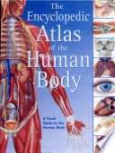 The Encyclopedic Atlas of the Human Body