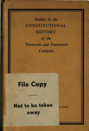 Studies in the Constitutional History of the Thirteenth and Fourteenth Centuries