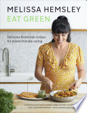"""Eat Green: Delicious flexitarian recipes for planet-friendly eating"" by Melissa Hemsley"