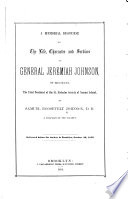 A Memorial Discourse on the Life  Character and Services of General Jeremiah Johnson