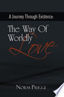 A Journey Through Existence: the Way of Worldly Love