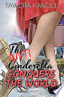 Read Online The Anti-Cinderella Conquers the World For Free