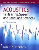 Acoustics in Hearing  Speech  and Language Sciences Book