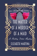 The Matter of a Murder of a Maid