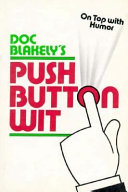 Doc Blakely s  Push Button Wit