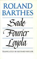 Sade, Fourier, Loyola