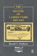 The Decline of Laissez Faire  1897 1917