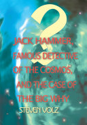 Pdf Jack Hammer, Famous Detective of the Cosmos, and the Case of the Big Why Telecharger