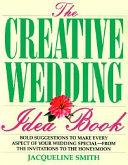 The Creative Wedding Idea Book