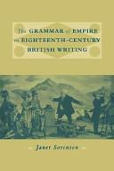 The Grammar of Empire in Eighteenth Century British Writing