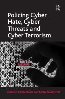 Policing Cyber Hate  Cyber Threats and Cyber Terrorism