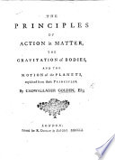 The Principles of Action in Matter, the Gravitation of Bodies, and the Motion of the Planets, Explained from Those Principles. [With Plates.] MS. Notes