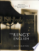 The King's English  : Adventures of an Independent Bookseller