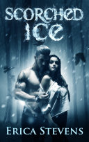 Scorched Ice (The Fire & Ice Series, Book 3)