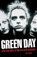 Green Day - American Idiots & The New Punk Explosion