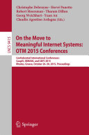 On the Move to Meaningful Internet Systems  OTM 2015 Conferences