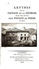Lettres sur le Caucase et la George suivies d'une relation d'un voyage en Perse en 1812